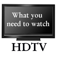 what_you_need_to_watch_hdtv